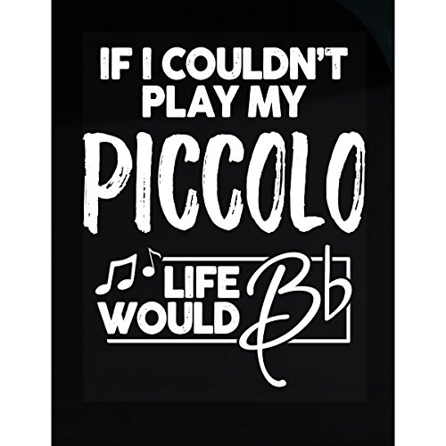 Flat Piccolo - Cute Gift For Piccolo Players Life Would B Flat - Sticker
