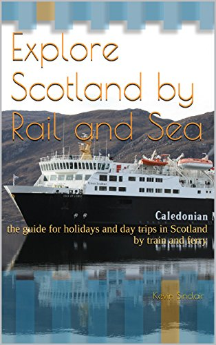 explore-scotland-by-rail-and-sea-the-guide-for-holidays-and-day-trips-in-scotland-by-train-and-ferry