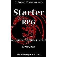 Starter RPG – Apenas Para Grandes Heróis! - Livro Jogo