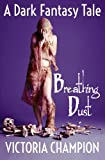 Front cover for the book Breathing Dust by Victoria Champion