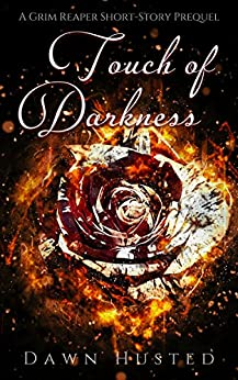 Touch of Darkness: An Urban Fantasy Short Story (Scythe of Darkness, #0.5) by [Husted, Dawn]
