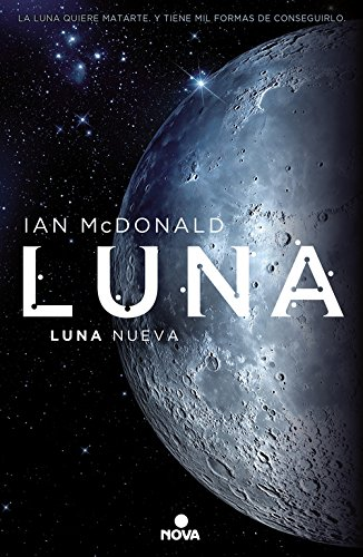 Luna nueva (Trilogía Luna 1) (NOVA) Tapa blanda – 22 jun 2016 Ian McDonald 8466659331 Science fiction
