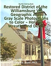 Big Kids Coloring Book: Restored District Williamsburg VA Geographic Area: Gray Scale Photos to Color - Holiday Wreaths and Décor, Volume 4 of 9 - 2017