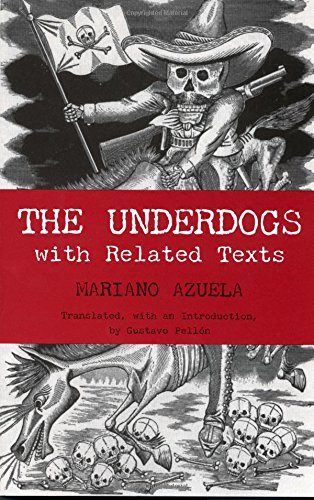 The Underdogs: with Related Texts (Hackett Classics)