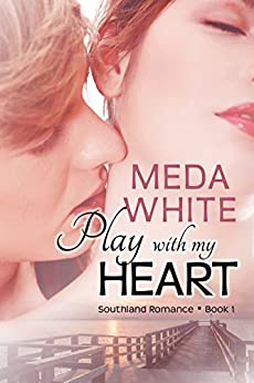 Play with My Heart (Southland Romance Book 1) by [White, Meda]
