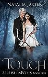 Touch (Selfish Myths Book 1)