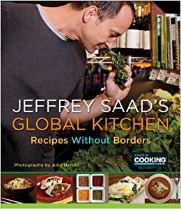 Jeffrey Saad\'s Global Kitchen: Recipes Without Borders: Jeffrey ...