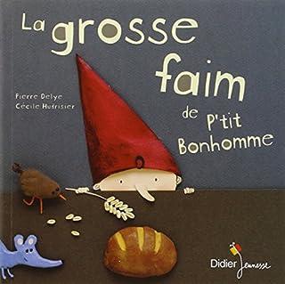La grosse faim de P'tit Bonhomme, Delye, Pierre