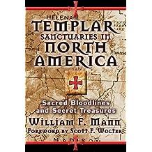 Templar Sanctuaries in North America: Sacred Bloodlines and Secret Treasures