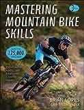 Mastering Mountain Bike Skills, Third Edition