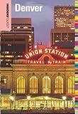 Denver - Insiders' Guide®, Eric Lindberg, 0762786442
