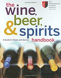The Wine, Beer, and Spirits Handbook: A Guide to Styles and Service