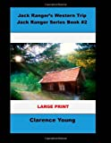 Jack Ranger's Western Trip (Large Print), Clarence Young, 1499501811
