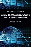 Media, Telecommunications, and Business Strategy