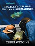 Ingalls Cold War Nuclear Submarines