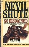 So Disdained, Nevil Shute, 0345222768