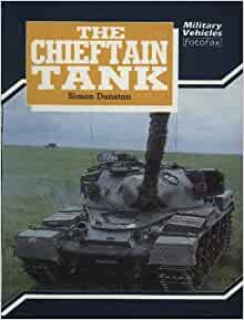 the chieftain military vehicles fotofax by simon dunstan