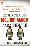 Como Ser Um Melhor Amigo Para Sempre (Em Portuguese do Brasil)