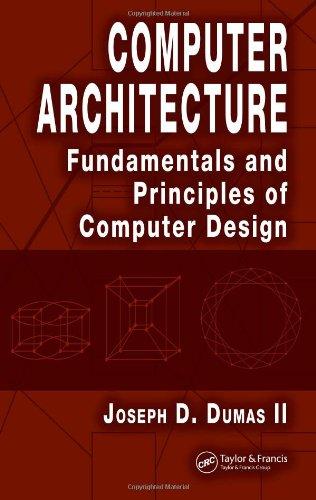principles of computer architecture Computer architecture: fundamentals and principles of computer design,  second edition - crc press book.
