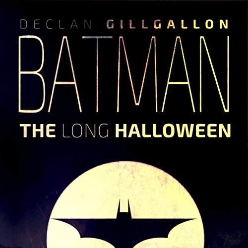 Batman: The Long Halloween (Original Audio Drama -