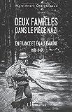 Deux familles dans le piège nazi: En France Et En Allemagne (1935-1945) - Roman