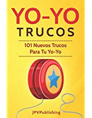 YoYo Trucos: 101 Nuevos Trucos Para Tu Yo-Yo