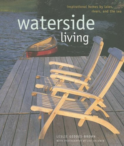 Waterside Living: Inspirational Homes By Lakes, Rivers, and the Sea by Brand: Ryland Peters Small