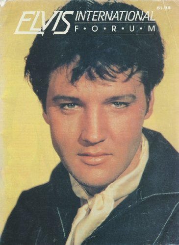 (Elvis International Forum (Second Quarter 1991) Elvis Quotes; a Fan's True Devotion; Teenage Hero Worship Blossoms Into Obsession; J.d. Sumner; When Elvis Lost His Temper; Elvis' Natal Chart; How I Met Elvis; Story Behind the Song:
