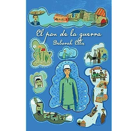 El Pan de la Guerra: 1 (Breadwinner): Amazon.es: Ellis, Deborah: Libros