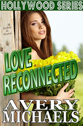 Love Reconnected (Hollywood Series Book 1)