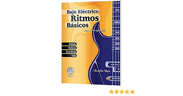 Ritmos Básicos -- Bajo Eléctrico: Para Principiantes (Spanish Language Edition), Book & CD (Ritmos Basicos) (Spanish Edition): Rogelio Maya: 9781928827665: ...