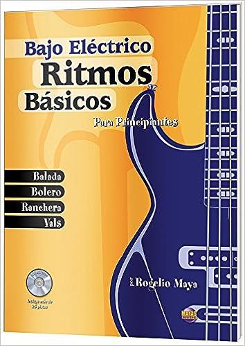 Ritmos Basicos - Bajo Electrico: Para Principiantes Spanish Language Edition , Book & Cd: Amazon.es: Rogelio Maya: Libros en idiomas extranjeros