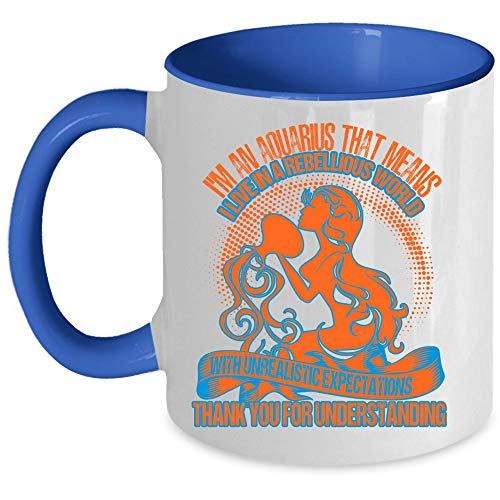 That Means I Live In A Rebellious World Coffee Mug, I'm An Aquarius Accent Mug, Unique Gift Idea for Women (Accent Mug - Blue)