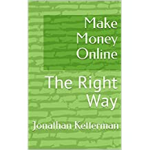 Make Money Online: The Right Way