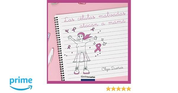 Las células malvadas atacan a mamá: Amazon.es: Olga Dueñas ...