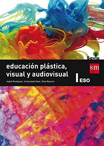 Descargar Libro Educación Plástica, Visual Y Audiovisual I. Eso. Savia Inmaculada Soler Martínez