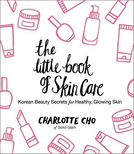 The Little Book of Skin Care: Korean Beauty Secrets for Healthy; Glowing Skin