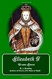 Elizabeth I -Drama Queen, B. J. Bradley, 1411697448