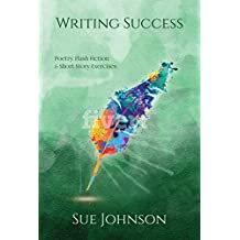 Writing Success: poetry, flash fiction & short story exercises