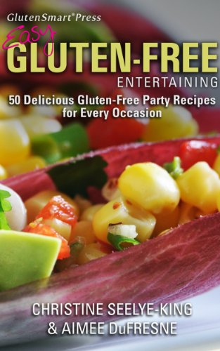 Easy Gluten-Free Entertaining: 50 Delicious Gluten-Free Party Recipes For Every Occasion