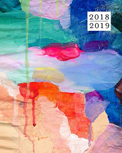 2018 - 2019 Weekly Planner, 16 Months: Rainbow Abstract Oil Painted Agenda Book, September 2018 - December 2019