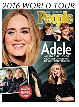 PEOPLE Adele: 2016 World Tour by The Editors Of People (2016-06-24)