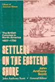 Settlers on the Eastern Shore, 1607-1750, John A. Scott, 0816023271