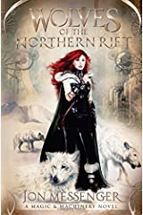 Wolves of the Northern Rift (Magic & Machinery Series)
