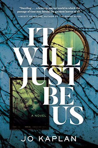 Book Cover: It Will Just Be Us: A Novel