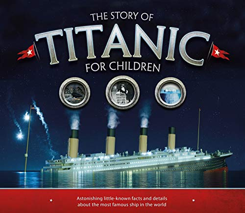 The Story of Titanic for Children: Astonishing