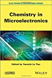 Chemistry in Microelectronics (ISTE), , 1848214367