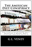 The American Diet Conspiracy, G. Veney, 1466254963