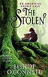 The Stolen: An American Faerie Tale