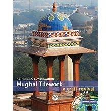Mughal Tilework: A Craft Revival